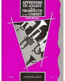 Apprendre en jouant en jouant de la trompette ou du cornet Peter WASTALL