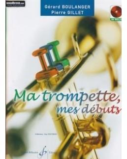 Ma trompette, mes débuts BOULANGER GILLET avec CD