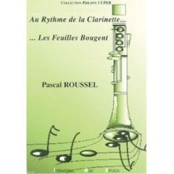 Au rythme de la clarinette...les feuilles bougent... Pascal ROUSSEL
