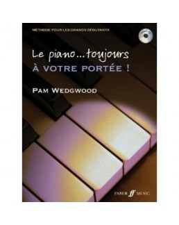 le piano...toujours à votre portée Pam Wedgwood avec CD