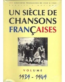 Un siècle de chansons francaises 1939 à 1949