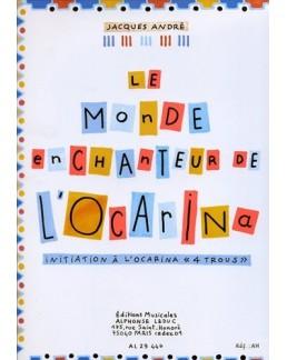 Le monde enchanteur de l'ocarina Jacques André