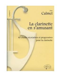 La clarinette en s'amusant Jean CALMEL