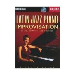 Latin Jazz Piano Improvisation Rebecca Cline avec CD